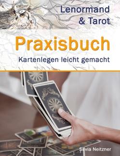 Praxisbuch Lenormand & Tarot von Neitzner,  Silvia