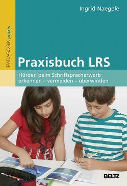 Praxisbuch LRS von Naegele,  Ingrid M.