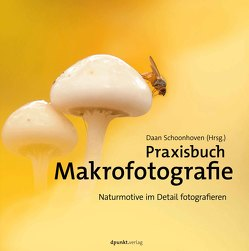Praxisbuch Makrofotografie von Schoonhoven,  Daan