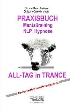PRAXISBUCH Mentaltraining NLP Hypnose von Heinrichmeyer,  Gudrun, Mager,  Christina-Cornelia