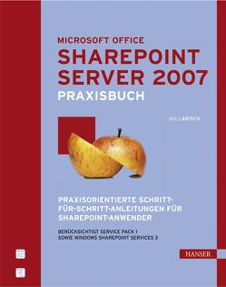 Praxisbuch Microsoft Office SharePoint Server 2007 von Larisch,  Dirk