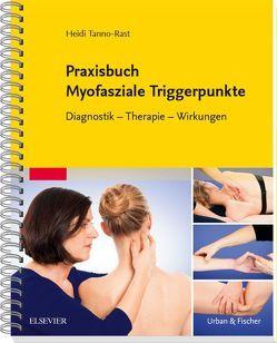 Praxisbuch Myofasziale Triggerpunkte von Tanno-Rast,  Heidi
