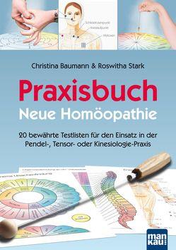 Praxisbuch Neue Homöopathie von Baumann,  Christina, Stark,  Roswitha