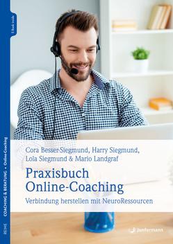 Praxisbuch Online-Coaching von Besser-Siegmund,  Cora, Landgraf,  Mario, Siegmund,  Harry, Siegmund,  Lola