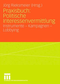Praxisbuch: Politische Interessenvermittlung von Rieksmeier,  Jörg