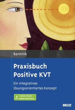 Praxisbuch Positive KVT von Bannink,  Fredrike, Höhr,  Hildegard, Kierdorf,  Theo