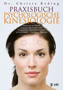 Praxisbuch psychologische Kinesiologie von Braun-Dähler,  Brigitte, Keding,  Dr. Christa