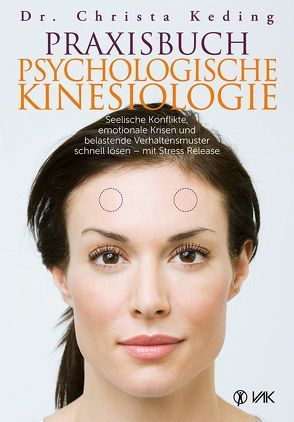 Praxisbuch psychologische Kinesiologie von Keding,  Christa