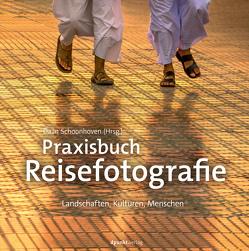 Praxisbuch Reisefotografie von Dräther,  Rolf, Schoonhoven,  Daan