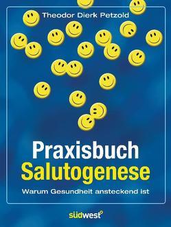 Praxisbuch Salutogenese von Petzold,  Theodor Dierk