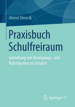 Praxisbuch Schulfreiraum von Derecik,  Ahmet