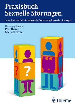 Praxisbuch Sexuelle Störungen von Berner,  Michael, Briken,  Peer