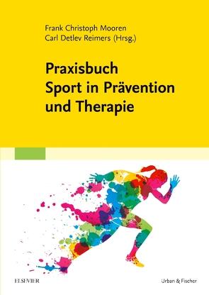 Praxisbuch Sport in Prävention und Therapie von Mooren,  Frank, Reimers,  Carl Detlev