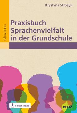 Praxisbuch Sprachenvielfalt in der Grundschule von Strozyk,  Krystyna