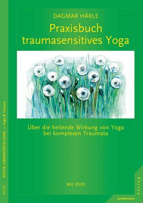 Praxisbuch traumasensitives Yoga von Emerson,  David, Härle,  Dagmar
