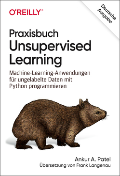 Praxisbuch Unüberwachtes Lernen von Langenau,  Frank, Patel,  Ankur A.