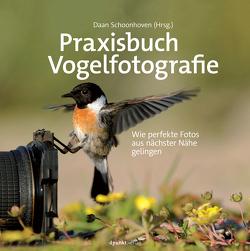 Praxisbuch Vogelfotografie von Bern,  Hans, Schoonhoven,  Daan