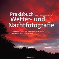 Praxisbuch Wetter- und Nachtfotografie von Broekhuijsen,  Karin, den Hartog,  Peter, Luijks,  Bob, Schoonhoven,  Daan, van der Wielen,  Johan