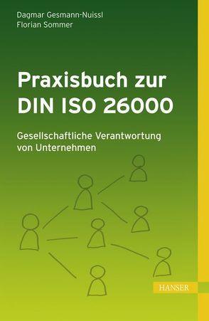 Praxisbuch zur DIN ISO 26000: Gesellschaftliche Verantwortung von Unternehmen von Gesmann-Nuissl,  Dagmar, Sommer,  Florian