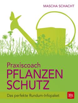 Praxiscoach Pflanzenschutz von Schacht,  Mascha