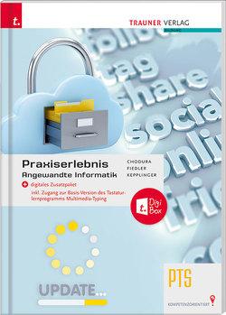 Praxiserlebnis – Angewandte Informatik PTS + digitales Zusatzpaket von Chodura,  Dietmar, Fiedler,  Stephanie, Kepplinger,  Elke
