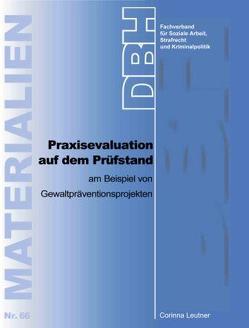 Praxisevaluation auf dem Prüfstand am Beispiel von Gewaltpräventionsprojekten von DBH – Fachverband f. Soziale Arbeit,  Strafrecht und Kriminalpolitik, Leutner,  Corinna