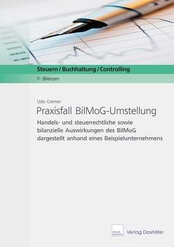 Praxisfall BilMoG-Umstellung von Cremer,  Udo