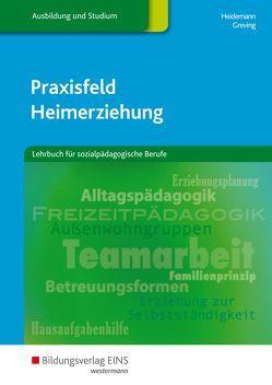 Praxisfeld Heimerziehung von Greving,  Heinrich, Heidemann,  Wilhelm