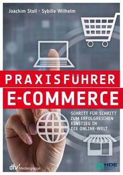 Praxisführer E-Commerce von Stoll,  Joachim, Wilhelm,  Sybille