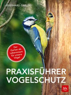 Praxisführer Vogelschutz von Gabler,  Eberhard
