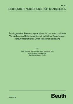 Praxisgerechte Bemessungsansätze für das wirtschaftliche Verstärken von Betonbauteilen mit geklebter Bewehrung – Buch mit E-Book von Finckh,  Wolfgang, Niedermeier,  Roland, Zilch,  Konrad
