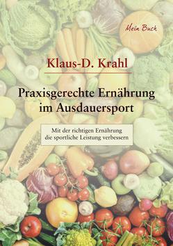 Praxisgerechte Ernährung im Ausdauersport von Krahl,  Klaus-D.
