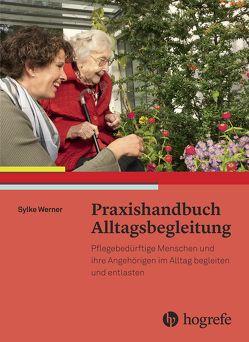 Praxishandbuch Alltagsbegleitung von Werner,  Sylke