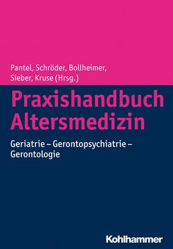 Praxishandbuch Altersmedizin von Bollheimer,  Cornelius, Kruse,  Andreas, Pantel,  Johannes, Schroeder,  Johannes, Sieber,  Cornel