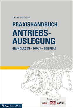 Praxishandbuch Antriebsauslegung von Mansius,  Reinhard