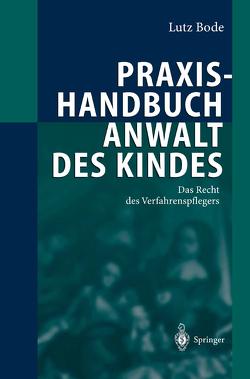 Praxishandbuch Anwalt des Kindes von Bode,  Lutz