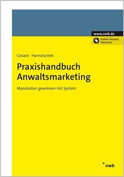 Praxishandbuch Anwaltsmarketing von Cosack,  Ilona, Hamatschek,  Angela