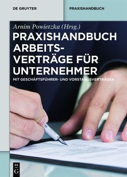 Praxishandbuch Arbeitsverträge für Unternehmer von Powietzka,  Arnim