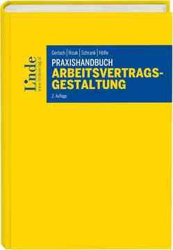 Praxishandbuch Arbeitsvertragsgestaltung von Gerlach,  Roland, Höfle,  Wolfgang, Risak,  Martin, Schrank,  Franz