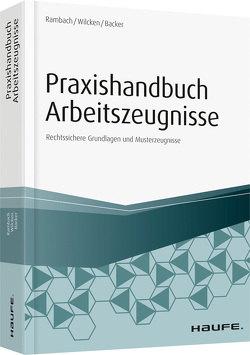 Praxishandbuch Arbeitszeugnisse von Rambach,  Peter H.M., Wilcken,  Stephan