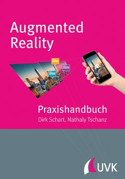 Praxishandbuch Augmented Reality von Schart,  Dirk, Tschanz,  Nathaly