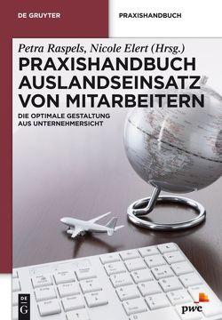 Praxishandbuch Auslandseinsatz von Mitarbeitern von Elert,  Nicole, Raspels,  Petra