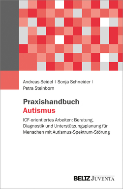 Praxishandbuch Autismus von Schneider,  Sonja, Seidel,  Andreas, Steinborn,  Petra