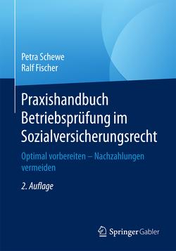 Praxishandbuch Betriebsprüfung im Sozialversicherungsrecht von Fischer,  Ralf, Schewe,  Petra