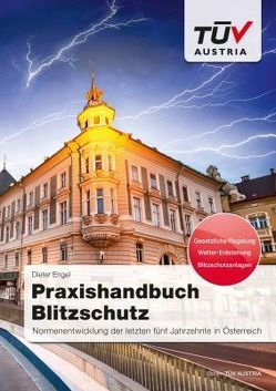 Praxishandbuch Blitzschutz von Bayer,  Christian, Engel,  Dieter