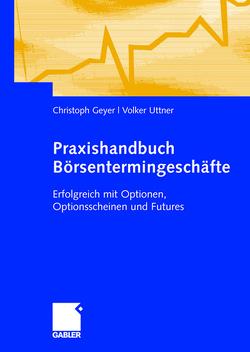 Praxishandbuch Börsentermingeschäfte von Brock,  Jörg, Geyer,  Christoph, Uttner,  Volker