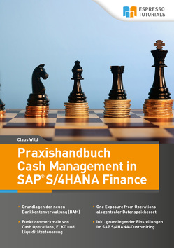 Praxishandbuch Cash Management in SAP S/4HANA Finance von Claus,  Wild