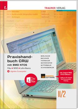 Praxishandbuch CRW mit BMD NTCS II/2 HAK/HAS + digitales Zusatzpaket von Bachner,  Sabine, Berlinger,  Roland, Hofbauer,  Marianne, Mayerhofer,  Claus, Mitterbaur,  Franz, Schneeberger,  Andrea
