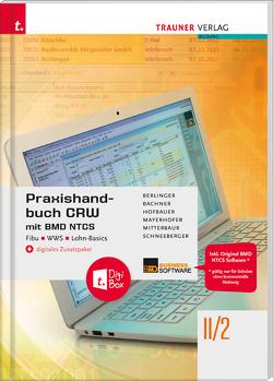 Praxishandbuch CRW mit BMD NTCS II/2 HLW/FW + digitales Zusatzpaket von Bachner,  Sabine, Berlinger,  Roland, Hofbauer,  Marianne, Mayerhofer,  Claus, Mitterbaur,  Franz, Schneeberger,  Andrea