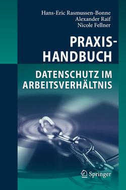 Praxishandbuch Datenschutz im Arbeitsverhältnis von Fellner,  Nicole, Raif,  Alexander, Rasmussen-Bonne,  Hans-Eric